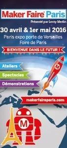 La Maker Faire Paris 2016 ouvre ses portes ce weekend - 3Dnatives | Fabrication Numérique | Scoop.it
