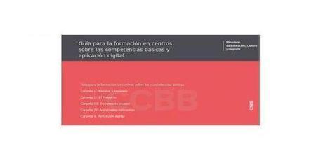 Guía para la formación en centros sobre las competencias básicas y aplicación digital | Blog de CNIIE | Entornos Personales de Aprendizaje | Scoop.it