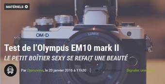 Test : l'hybride Olympus EM10 mark II - Photo Geek | Photo 2.0 | Scoop.it