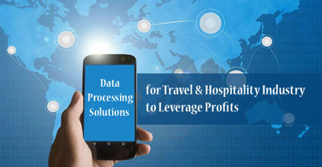 Impact of Processed Data in the Hospitality Sector | BPO Services India | Hi-Tech BPO Services | Scoop.it