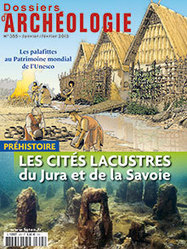Les cités lacustres du Jura et de la Savoie   Dossiers d'Archéologie n° 355   Histoire et Archéologie   Scoop.it