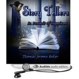 Amazon.com: Story Tellers: In Pursuit of Happiness (Audible Audio Edition): Thomas Jerome Baker, Rich Crankshaw: Kindle Store | Authorship | Scoop.it