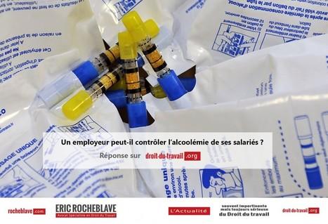 Un employeur peut-il contrôler l'alcoolémie de ses salariés ? | SAFETY MANAGEMENT - SECURITY MANAGEMENT - SECURITE AU TRAVAIL | Scoop.it