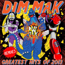 Dim Mak Greatest Hits 2013: Remixes by Various Artists | Electronic Dance Music (EDM) | Scoop.it