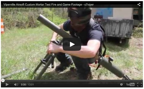 INCOMING! - Viperville Airsoft Custom Mortar Test Fire and Game Footage - c7viper on YouTube | Thumpy's 3D House of Airsoft™ @ Scoop.it | Scoop.it