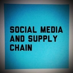 Social Media & Supply Chain: Top 5 Tips You Need to Know | Spend Management | Scoop.it