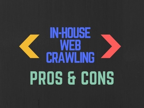 The Pros and Cons of Running an In-House Crawler | Big Data Insights | Scoop.it