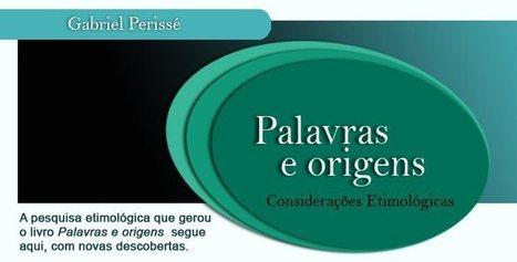 Palavras e origens | Litteris | Scoop.it