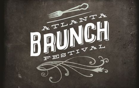 Atlanta's first-ever brunch festival coming this spring | Real Estate Designs | Scoop.it