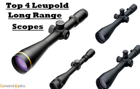 Best Long Range Shooting Scopes From Leupold That Reach 1000 Yards Easily | Outdoor Equipment | Scoop.it