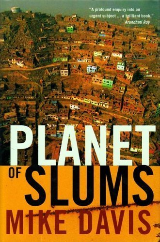 Mike Davis' Planet of Slums | Landscape Urbanism | Scoop.it