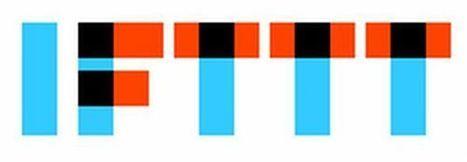 IFTTT renueva su look, simplifica su lenguaje, y salta al mundo físico | VIM | Scoop.it