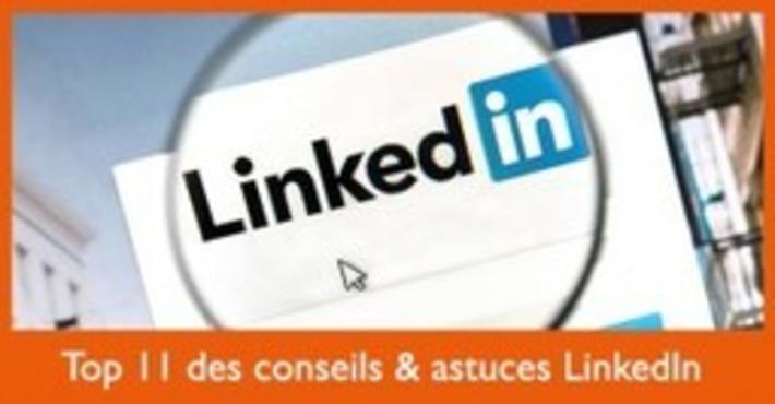 Top 11 des conseils & astuces LinkedIn à connaître et à mettre en place sur votre profil ! | Médias sociaux : Conseils, Astuces et stratégies | Scoop.it