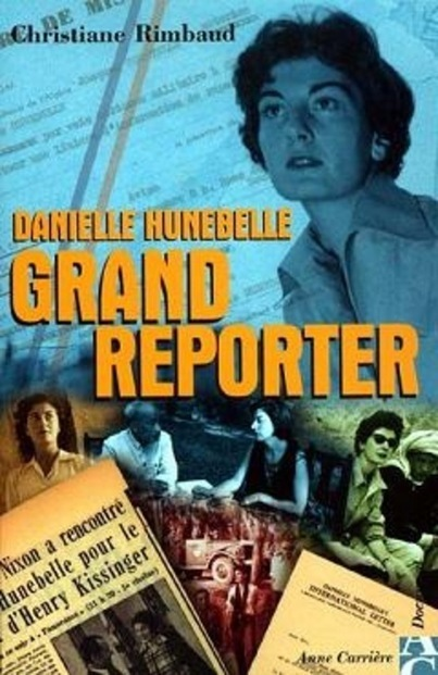 Danielle Hunebelle Pionnière du grand reportage au féminin, l'ancienne journaliste s'est éteinte vendredi 29 mars à 91 ans. | Emploi Métiers Presse Ecriture Design | Scoop.it