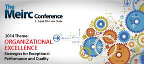 Meirc Conference 2014 Abu Dhabi, Organizational Excellence: Strategies for Exceptional Performance and Quality | Dubai Training News | Scoop.it