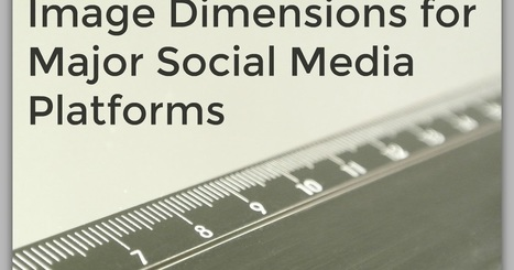 The Write Conversation : Image Dimensions for Major Social Media Platforms | Websites to Share with Students in English Language Arts Classrooms | Scoop.it