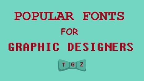 40 Popular Fonts for Graphic Designers | Sanjay Sharma | Scoop.it