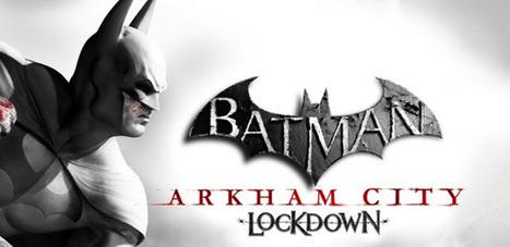 Batman: Arkham City Lockdown v1.0.1 APK Free Download | at bmc | Scoop.it