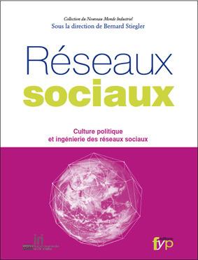 Bernard Stiegler Culture politique et ingénierie des réseaux sociaux | FYP Editions - Editeur de l'innovation | Tice... Enjeux , apprentissage et pédagogie | Scoop.it