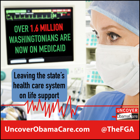 Uncover Obamacare – Washington State Overwhelmed by Medicaid Expansion | MettaSolutions Health Care | Scoop.it