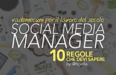 Le 10 regole che ogni social media manager deve sapere | Digital Marketing News & Trends... | Scoop.it