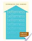 Betterness | Nova economia | Scoop.it