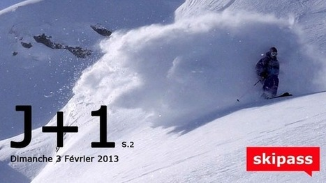 J+1: Dimanche 3 février 2013 | Freeride passion, a lifestyle, a state of mind | Scoop.it