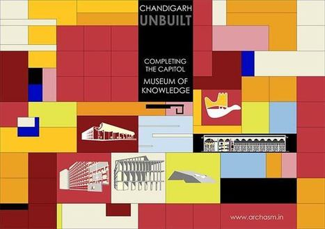 Call for Submission / CHANDIGARH UNBUILT: Completing the Capitol | The Architecture of the City | Scoop.it