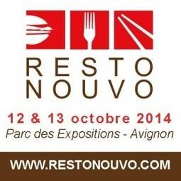 RestoNouvo, le Salon professionnel Provence Méditerranée des restaurations d'aujourd'hui, du 12 au 13 octobre en Avignon   Tendances gastronomiques et innovations culinaires   Scoop.it