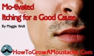 Mo-tivated: Itching for a Good Cause | How to Grow a Moustache | How to Grow a Moustache | Scoop.it