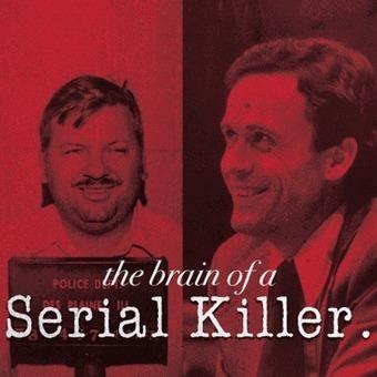 The Brain of a Serial Killer | serial killer | Scoop.it