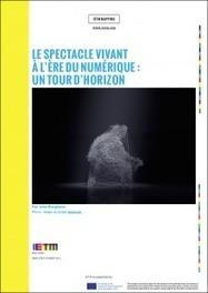 Le spectacle vivant à l'ère du numérique : un tour d'horizon | Par Julie Burgheim (2016) | Arts Numériques - anthologie de textes | Scoop.it