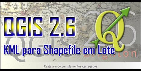 QGIS 2.6: Conversão em Lote de Arquivos KML para Shapefile | Materiais didáticos: QGIS | Scoop.it