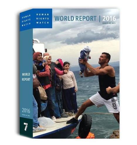 World Report 2016: 'Politics of Fear' Threatens Rights | Communication for Sustainable Social Change | Scoop.it