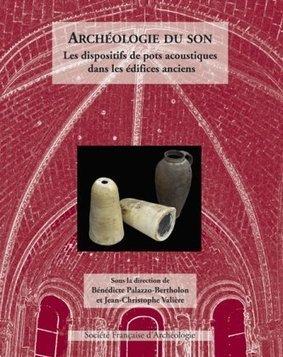 SOCIÉTÉ FRANÇAISE D'ARCHÉOLOGIE | Supplément BM Archéologie du son - Société Française d'Archéologie | DESARTSONNANTS - CRÉATION SONORE ET ENVIRONNEMENT - ENVIRONMENTAL SOUND ART - PAYSAGES ET ECOLOGIE SONORE | Scoop.it