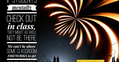 Creating classroom fireworks to get students saying WOW! | Transformational Teaching and Technology | Scoop.it