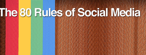 The 80 Rules of Social Media | (N)TIC, réseaux sociaux, webmarketing, gestion de projet web | Scoop.it