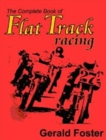 The Complete Book of Flat Track Racing | California Flat Track Association (CFTA) | Scoop.it
