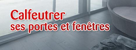 Améliorer l'isolation de ses portes et fenêtres | Construction - Rénovation | Kasavox » 1er réseau social de l'Habitat | Scoop.it