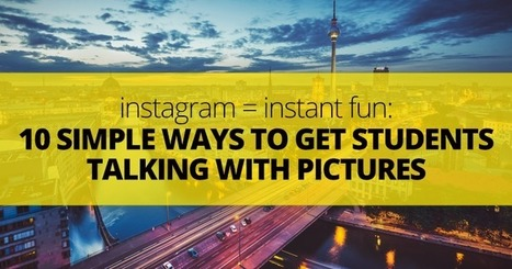 Instagram = Instant Fun: 10 Simple Ways to Get Students Talking with Pictures | English Language Teaching resources | Scoop.it