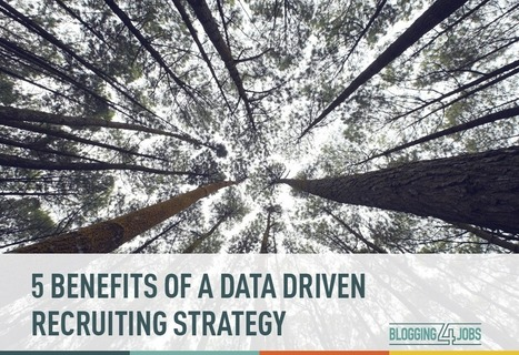 5 Benefits of a Data Driven Recruitment Strategy | Data Science | Scoop.it