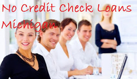 No Credit Check Loans: Is No Credit Check Loans Michigan Is A Fruitful Cash Aid? Read The Guide To Know! | No Credit Check Loans Michigan | Scoop.it