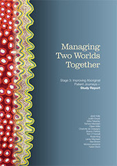 Managing Two Worlds Together - Improving Aboriginal Patient Journeys | Cultural competency resources for training and education | Scoop.it