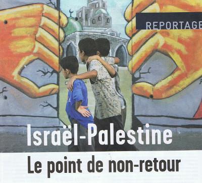 Israël - Palestine : le point de non-retour | Israel - Palestine: repères et actualité | Scoop.it