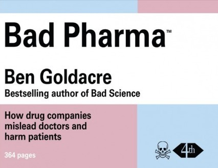 Goldacre is right - greater honesty is needed | Pharmafile | biotech, pharma, molecular diagnostics | Scoop.it