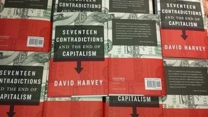 David Harvey: the crisis of capitalism this time around | ROAR Magazine | Peer2Politics | Scoop.it