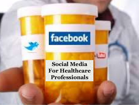 Social Media for Healthcare Professionals | Health Care Social Media And Digital Health | Scoop.it