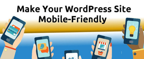 Methodologies to Make Your WordPress Site Mobile-Friendly - WP Mayor | Responsive WebDesign | Scoop.it