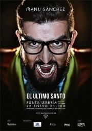 'El último santo' de Manu Sánchez llega este viernes a Punta Umbría | El Último Santo | Scoop.it