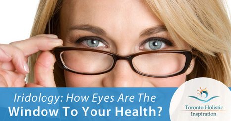 How Iridology Can Help Identify Inflammation and Other Health Issues | Holistic Nutrition Inspirations | Scoop.it